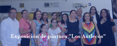 """Banner: Exposición de pintura """"Los Autlecos"""""""