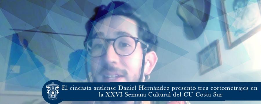 El cineasta Daniel Hernández presentó 3 cortometrajes en la XXVI Semana Cultural del CUCSUR