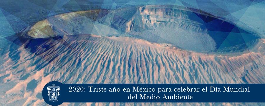 2020: Triste año en México para celebrar el Día Mundial del Medio Ambiente