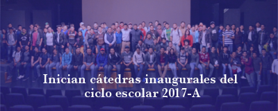 Banner: Cátedras inaugurales 2017-A
