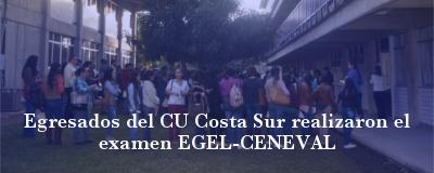 Banner: Examen EGEL-CENEVAL en CU Costa Sur