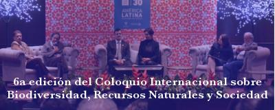 Nota: 6º Coloquio sobre Biodiversidad, Recursos Naturales y Sociedad