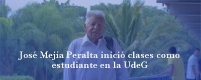 Banner: José Mejía Peralta inició clases como estudiante en la UdeG