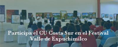 Banner: Participación del CU Costa Sur en el Festival Valle de Expuchimilco