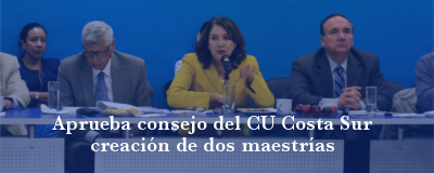 Nota: Nuevas maestrías en CU Costa Sur