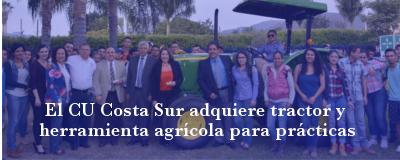 Banner: El CU Costa Sur adquiere tractor y herramienta agrícola